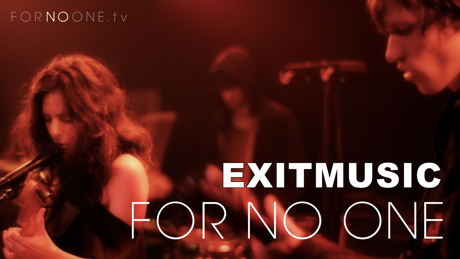 EXITMUSIC | FOR NO ONE