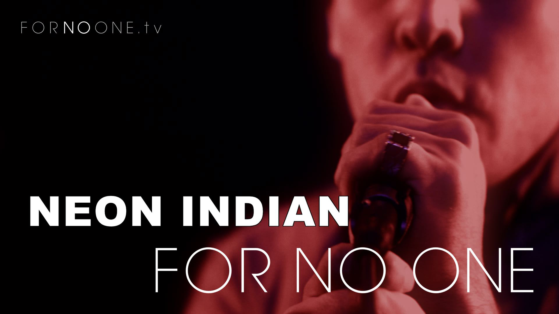 Neon Indian | FOR NO ONE