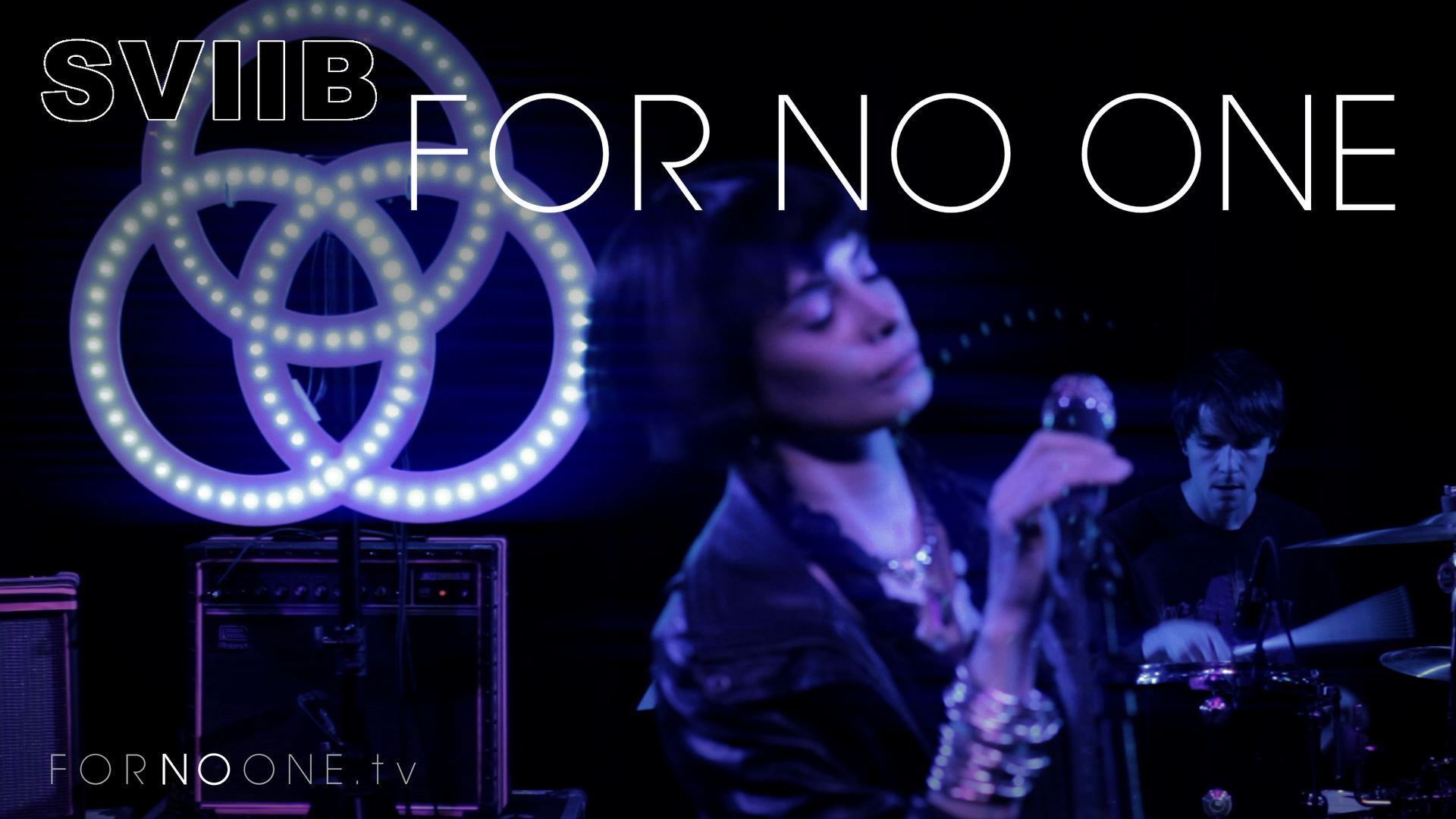SVIIB | FOR NO ONE